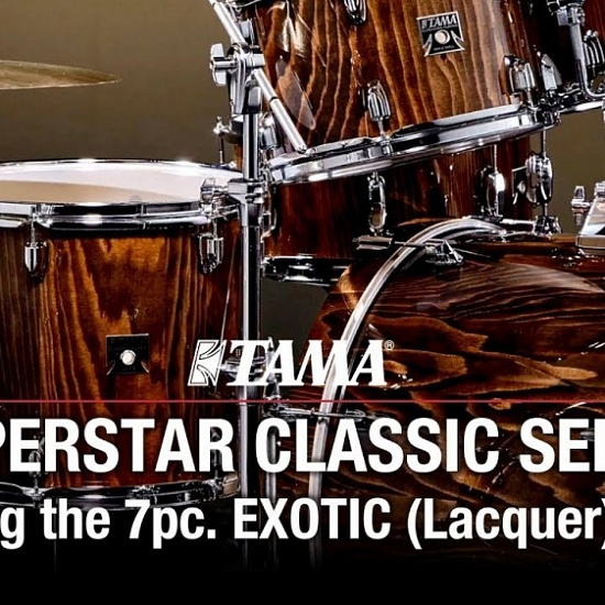 TAMA SUPERSTAR CLASSIC 7pc. EXOTIC (Lacquer) finish | A&T Trade